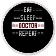 Doctors Gift Eat Sleep Doctor Repeat Distressed Text Design  Round Beach Towel