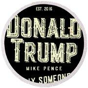 Donald Trump Mike Pence 2016 Vintage Round Beach Towel
