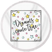 Dreams Come True - Baby Room Nursery Art Poster Print Round Beach Towel