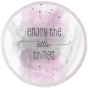 Enjoy The Little Things - Watercolor Pink Round Beach Towel