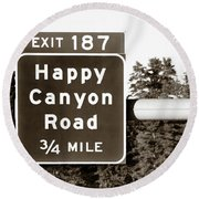 Exit For Happy Canyon Road Round Beach Towel