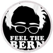 Feel The Bern Again Bernie Sanders 2020 Round Beach Towel