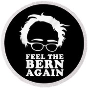 Feel The Bern Again Bernie Sanders 2020 Round Beach Towel
