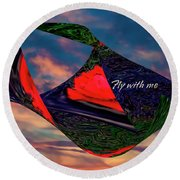 Fly With Me Round Beach Towel