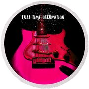 Full Time Occupation Guitar Round Beach Towel