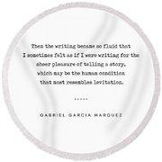 Gabriel Garcia Marquez Quote 02 - Typewriter - Minimal, Modern, Classy, Sophisticated Art Prints Round Beach Towel