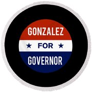 Gonzalez For Governor 2018 Round Beach Towel