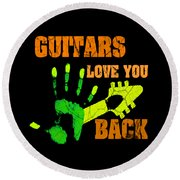 Guitars Love You Back Round Beach Towel