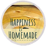 Happiness Is Homemade #2 Round Beach Towel