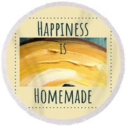 Happiness Is Homemade #3 Round Beach Towel