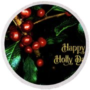 Happy Holly Days Round Beach Towel