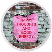 Happy Thoughts Good Energy-  Art  By Linda Woods Round Beach Towel