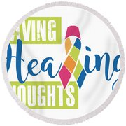 Having Healing Thoughts Round Beach Towel