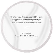 H Jackson Brown Jr Quote 01 - Typewriter Quote - Minimal, Modern, Classy, Sophisticated Art Prints Round Beach Towel