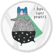 I Have Super Powers - Baby Room Nursery Art Poster Print Round Beach Towel