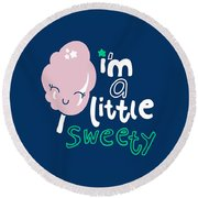 I'm A Little Sweety - Baby Room Nursery Art Poster Print Round Beach Towel