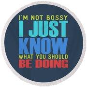I'm Not Bossy Round Beach Towel