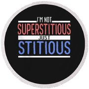 I'm Not Superstitious Round Beach Towel
