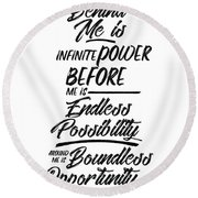 Infinite Power, Endless Possibility - Motivational Quote Typography - Black And White Round Beach Towel