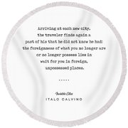 Italo Calvino Quote 01 - Typewriter Quote - Minimal, Modern, Classy, Sophisticated Art Prints Round Beach Towel