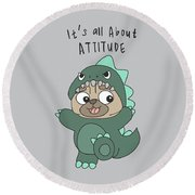 It's All About Attitude - Baby Room Nursery Art Poster Print Round Beach Towel