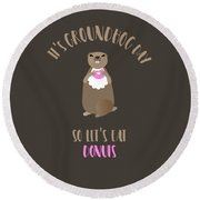 It's Groundhog Day So Let's Eat Donuts Round Beach Towel