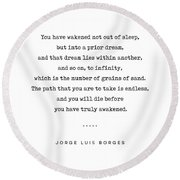 Jorge Luis Borges Quote 01 - Typewriter Quote - Minimal, Modern, Classy, Sophisticated Art Prints Round Beach Towel