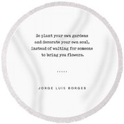 Jorge Luis Borges Quote 03 - Typewriter Quote - Minimal, Modern, Classy, Sophisticated Art Prints Round Beach Towel