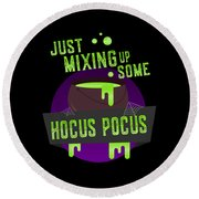 Just Mixing Some Hocus Pocus Halloween Witch Round Beach Towel