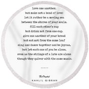 Kahlil Gibran Quote 06 - The Prophet - Typewriter - Minimal, Modern, Classy, Sophisticated Print Round Beach Towel