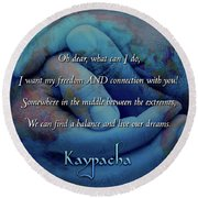 Kaypacha - November 28, 2018 Round Beach Towel