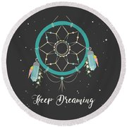 Keep Dreaming - Boho Chic Ethnic Nursery Art Poster Print Round Beach Towel