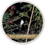 Kingbird In Casha - Virgin Nature Series Round Beach Towel