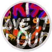 Kiss I Love It Loud  Round Beach Towel