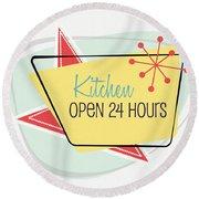 Kitchen Open 24 Hours- Art By Linda Woods Round Beach Towel