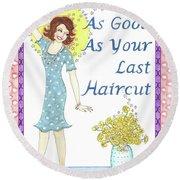 Last Haircut Round Beach Towel
