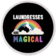 Laundresses Are Magical Round Beach Towel