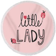 Little Lady - Baby Room Nursery Art Poster Print Round Beach Towel