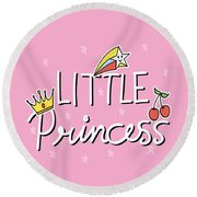 Little Princess - Baby Room Nursery Art Poster Print Round Beach Towel