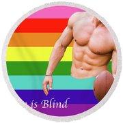 Love Is Blind 4 Round Beach Towel