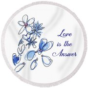 Love Is The Answer Round Beach Towel