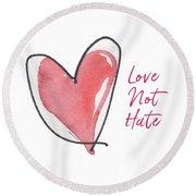 Love Not Hate Round Beach Towel