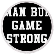Man Bun Game Strong Round Beach Towel
