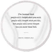 Maya Angelou Quote 01 - Typewriter Quote - Minimal, Modern, Classy, Sophisticated Art Prints Round Beach Towel