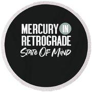 Mercury In Retrograde State Of Mind- Art By Linda Woods Round Beach Towel