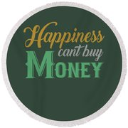 Money Happiness Round Beach Towel