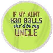 My Aunt Round Beach Towel