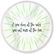 Round Beach Towel featuring the photograph Never Miss The Fun Quote by Jamart Photography