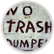 Round Beach Towel featuring the photograph No Trash by Jon Burch Photography