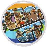 Ocean City Greetings Round Beach Towel